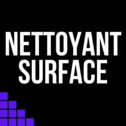 Nettoyage des surfaces