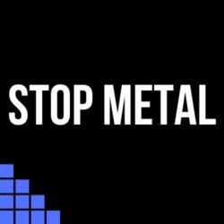 Stop Metal